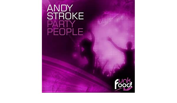 andy stroke-party people digitalmode late night remix