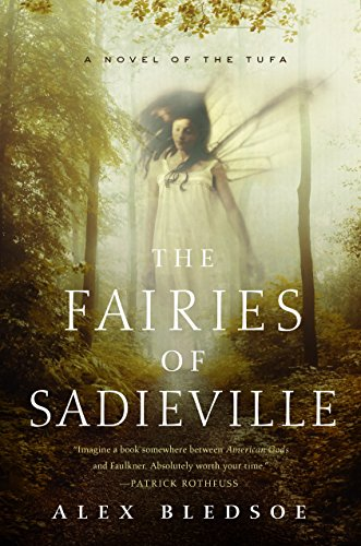 The Fairies of Sadieville: The Final Tufa Novel (Tufa Novels Book 6) (Best Google Earth Layers)