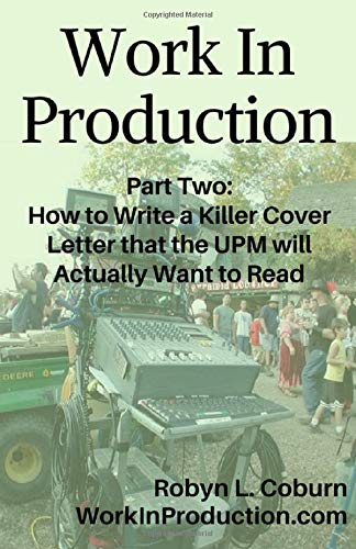 Download Work In Production Part Two: How to Write a Killer Cover Letter that the UPM will Actually Want to Read pdf