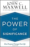 img - for The Power of Significance: How Purpose Changes Your Life book / textbook / text book