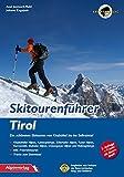 Skitourenführer Tirol: Die schönsten Skitouren von Kitzbühel bis ins Sellraintal