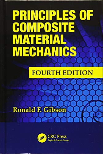 (Principles of Composite Material Mechanics (Mechanical Engineering))