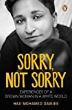Sorry, Not Sorry: Experiences of a brown woman in a white South Africa