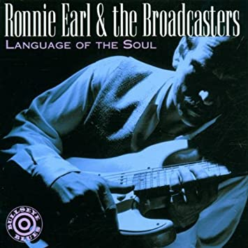 Ronnie Earl The Broadcasters Language Of The Soul Amazoncom Music