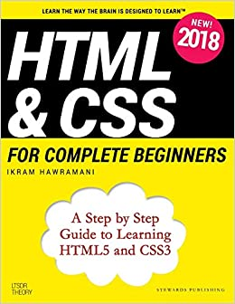 HTML & CSS for Complete Beginners: A Step by Step Guide to