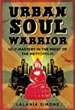 Urban Soul Warrior, Lalania Simone, 1593762127