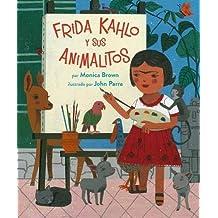 Frida Kahlo Y Sus Animalitos (Spanish Edition)