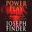 Power Play  Audiobook by Joseph Finder Narrated by Dennis Boutsikaris