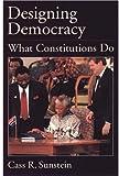 Designing Democracy, Cass R. Sunstein, 0195145429