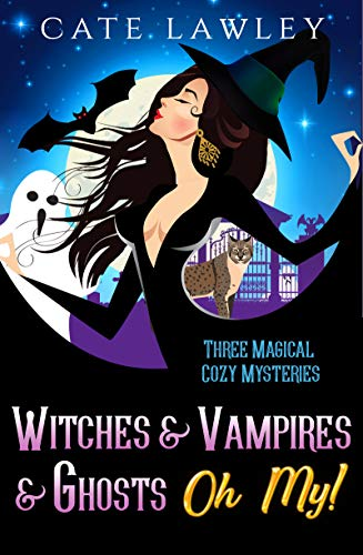 - Witches & Vampires & Ghosts - Oh My!: Three Magical Cozy Mysteries