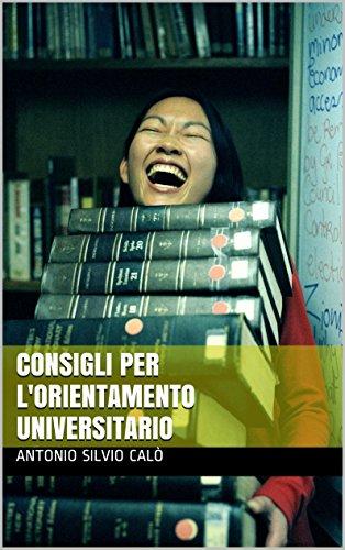 Consigli per l'orientamento universitario (Italian Edition)