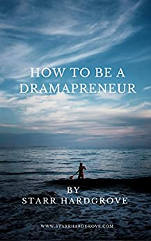 How to Be a Dramapreneur by [Hardgrove, Starr]