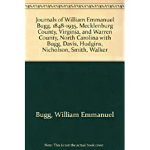 Journals of William Emmanuel Bugg, 1848-1935, Mecklenburg County, Virginia, and Warren County, North Carolina with Bugg, Davis, Hudgins, Nicholson, Smith, Walker