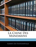La Chine des Mandarins, Albert De Pouvourville, 1141376350