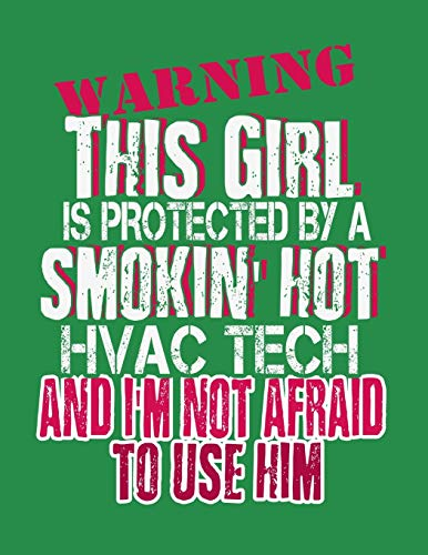 Warning this Girl is Protected by a Smokin Hot HVAC Tech and Im not Afraid to Use Him: Technicians Blank Dot Graph Notepad