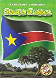 South Sudan (Blastoff! Readers: Exploring Countries: Level 5 (Library))