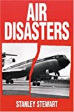 Air Disasters, Stanley Stewart, 0711028591