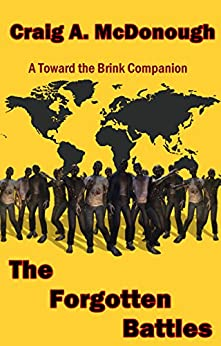 The Forgotten Battles: A Toward the Brink Companion by [McDonough, Craig]