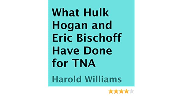 Amazon What Hulk Hogan And Eric Bischoff Have Done For Tna