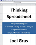 Thinking Spreadsheet: An Opinionated Guide to Problem Solving and Data Analysis Using Microsoft Excel (or Your Favorite Alternative) (English Edition)