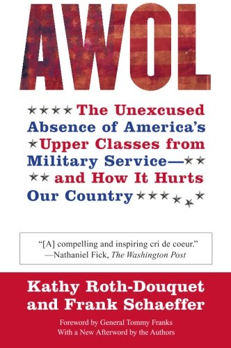 AWOL: The Unexcused Absence of America's Upper Classes from Military Service - and How It Hurts Our Country