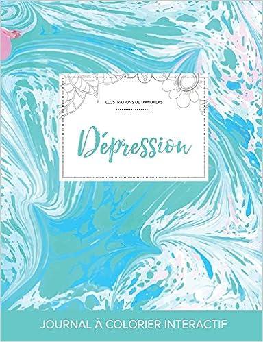 Livres Journal de Coloration Adulte: Depression (Illustrations de Mandalas, Bille Turquoise) pdf, epub