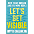 Let's Get Visible: How To Get Noticed And Sell More Books (Let's Get Publishing Book 2)