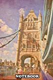 """Notebook: Tower Bridge In London , Journal for Writing, College Ruled Size 6"""" x 9"""", 110 Pages"""