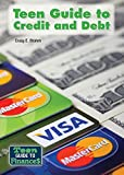 img - for Teen Guide to Credit and Debt (Teen Guide to Finances) book / textbook / text book
