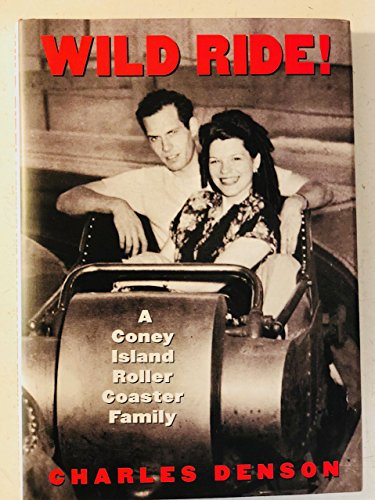 Island Coney Dreamland (WILD RIDE ! : A CONEY ISLAND ROLLER COASTER FAMILY)