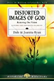 Distorted Images of God, Dale Ryan and Juanita Ryan, 0830831452