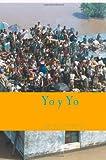 Yo y Yo, Edgar R. Perez C, 149031217X