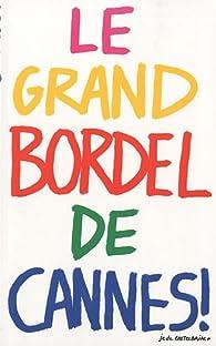 Le grand Bordel de Cannes par Stéphane Million