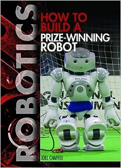 Book How to Build a Prize-Winning Robot (Robotics)