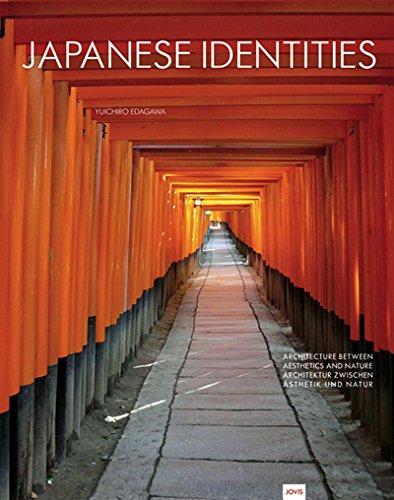 Japanese Identities: Architektur zwischen Ästhetik und Natur Architecture Between Aesthetics and Nature