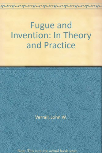 Fugue and Invention in Theory and Practice