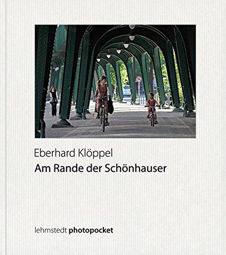 Am Rande der Schönhauser: Fotografien 2010-2012