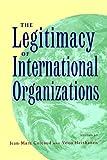 The Legitimacy of International Organizations, Jean-Marc Coicaud and Veijo Heiskanen, 9280810537