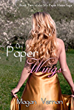 On Paper Wings (My Paper Heart Book 2)