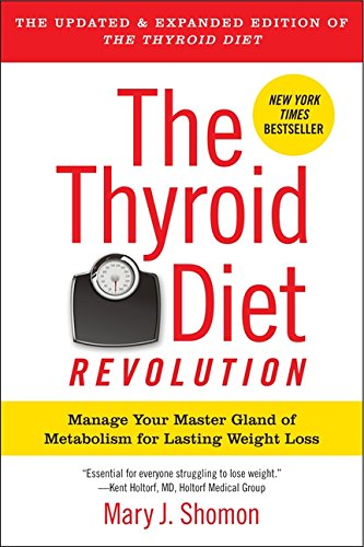 - The Thyroid Diet Revolution: Manage Your Master Gland of Metabolism for Lasting Weight Loss
