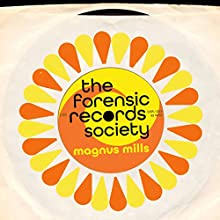 The Forensic Records Society Audiobook by Magnus Mills Narrated by Tim Bruce