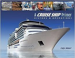 A Cruise Ship Primer History Operations Craig Munsart - Buying a cruise ship