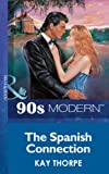 The Spanish Connection by Kay Thorpe front cover