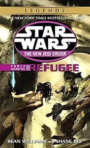 Refugee: Star Wars Legends: Force Heretic, Book II (Star Wars: The New Jedi Order 16)