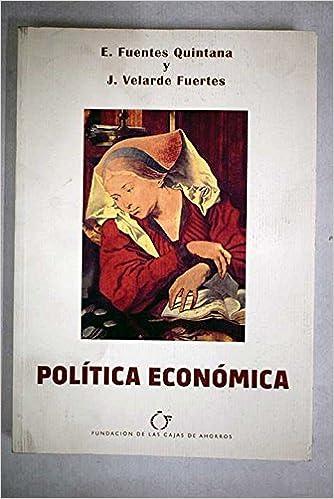 Política económica: Enrique Fuentes Quintana, Juan Velarde Fuertes: Amazon.com: Books