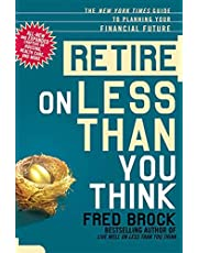 Retire on Less Than You Think: The New York Times Guide to Planning Your Financial Future