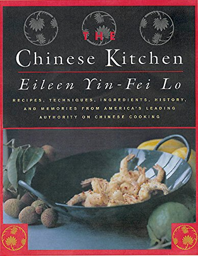 (The Chinese Kitchen: Recipes, Techniques, Ingredients, History, And Memories From America's Leading Authority On Chinese Cooking)