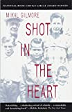Book cover from Shot in the Heart by Mikal Gilmore