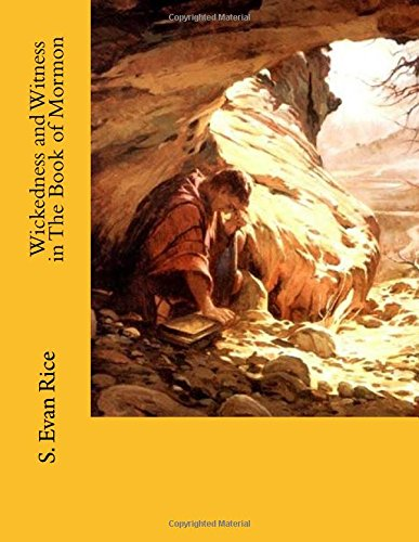 Wickedness and Witness in The Book of Mormon (Abuse and Healing in The Book of Mormon) (Volume 5) -  S. Evan Rice, Study Guide, Paperback