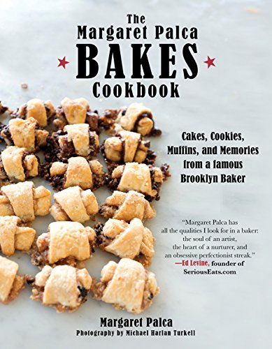 The Margaret Palca Bakes Cookbook: Cakes, Cookies, Muffins, and Memories from a Famous Brooklyn Baker by Margaret Palca